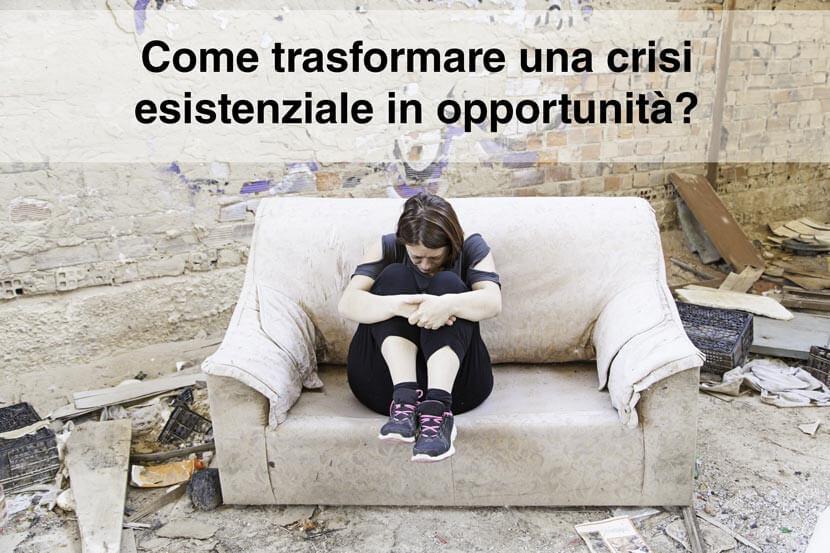 Come trasformare una crisi esistenziale in opportunità