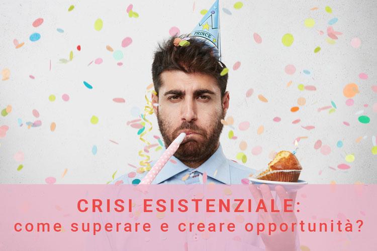 Come superare la crisi esistenziale